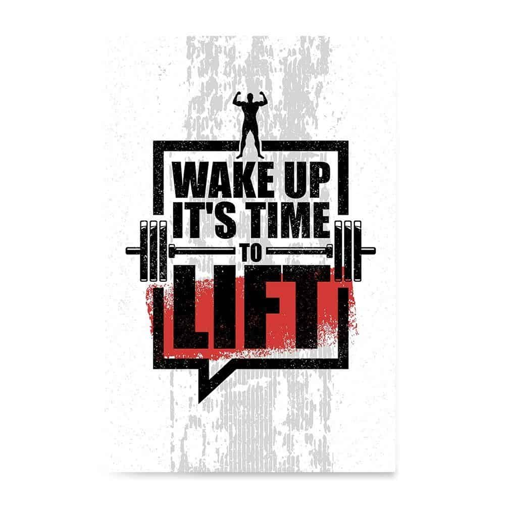 wake up it's time to lift poster