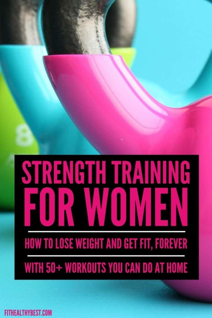 Your complete guide for strength training for women! Including over 50 workout routines, the benefits of strength training for ladies and weight loss from weight training.